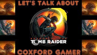 Let's Talk About Shadow Of The Tomb Raider with the Deathless Immortals From Rise of the tomb raider
