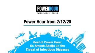 Best of Power Hour: Dr. Amesh Adalja on the Threat of Infectious Diseases