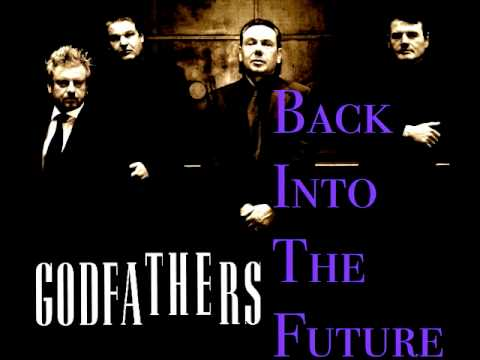 Thumbnail of video THE GODFATHERS - BACK INTO THE FUTURE (audio sample) New Single Feb 2011