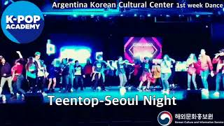 2018 K-pop Academy_주아르헨티나한국문화원 댄스_ArgentinaKoreanCulturalCenter-Dance Night_TeenTop-SeoulNight