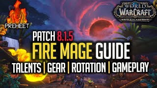 8.1.5 Fire Mage Guide | Talents, Gear, Rotation & Gameplay | WoW: Battle for Azeroth