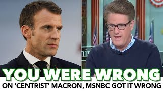Macron's Centrism: MSNBC Was Wrong, The Left Was Right