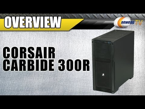 Newegg TV: Corsair Carbide Series 300R ATX Mid Tower Computer Case Overview