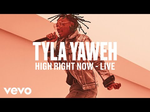 Tyla Yaweh - High Right Now (Live) | Vevo DSCVR
