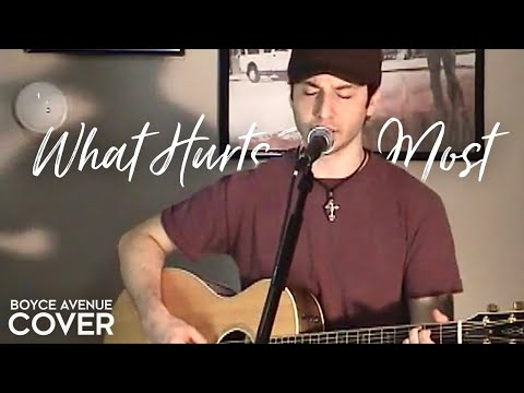 Boyce Avenue - What Hurts The Most