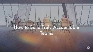 How to Build Truly Accountable Teams