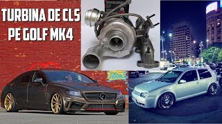 AM PUS TURBINA DE MERCEDES CLS PE GOLF 4!