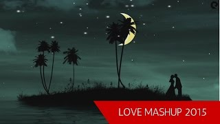 Love Mashup 2015 By DJ Shadow Dubai