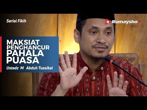Serial Ramadhan :  Maksiat menghancurkan Pahala Puasa - Ustadz M Abduh Tuasikal