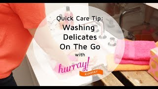 How to Wash Delicates On The Go - Quick Care Tip with Hurray Kimmay