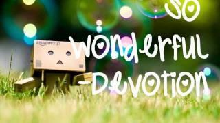 Watch Devotion So Wonderful video