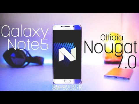 Samsung Galaxy Note5 Official Nougat 7.0 Update (Model SM-920S/K)