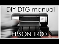 DIY DTG complete manual: Epson Stylus 1400
