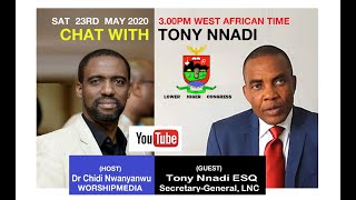 CHAT WITH TONY NNADI : LOWER NIGER CONGRESS