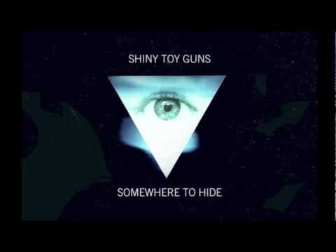 Shiny Toy Guns - Somewhere To Hide