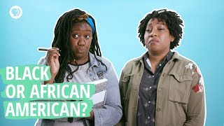"Are you ""Black"" or ""African American?"" 