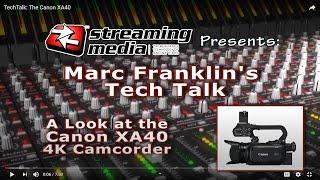 01. TechTalk: The Canon XA40