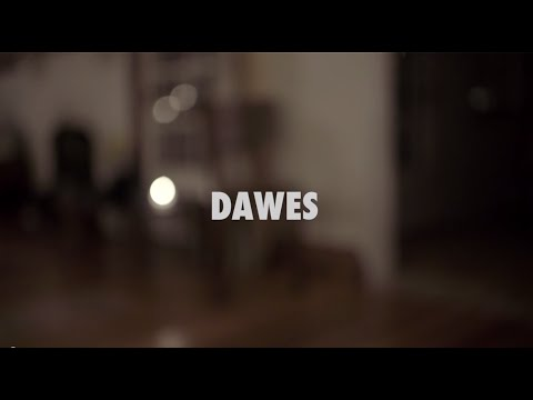 Dawes - Now That Its Too Late Maria