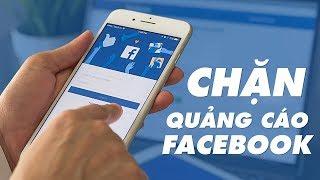 Hướng dẫn chặn quảng cáo trên Facebook vĩnh viễn | Điện Thoại Vui