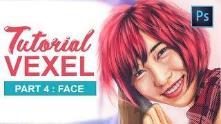[ Photoshop Tutorial ] Vector Vexel Potrait - PART 4 FACE
