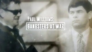 Paul Williams: Gangsters at War | Monday @9pm on TV3