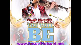 [Gospel Music 2018] Frank Edwards Ft  Nathaniel Bassey – Thy Will Be Done