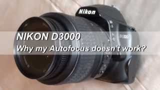 Nikon D3000, Why my Autofocus doesn't Work?