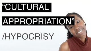 """The Hypocrisy of """"Cultural Appropriation"""""""