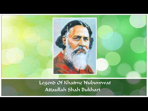 Syed Attaullah Shah Bukhari : Legend Of Anti-qadiani Movement video