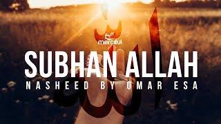 SUBHAN ALLAH – NASHEED