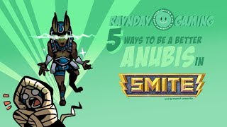 Top 5 Ways To Be A Better Anubis In SMITE!