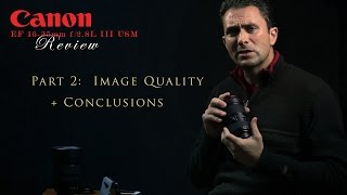 Canon EF 16-35mm f/2.8L III Final Review Part 2