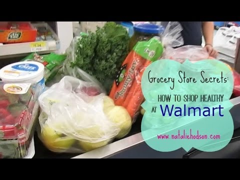 Grocery Store Secrets: How to Shop Healthy at Walmart