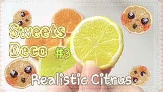 Sweets Deco #3: Realistic Citrus Fruit Slices | Or