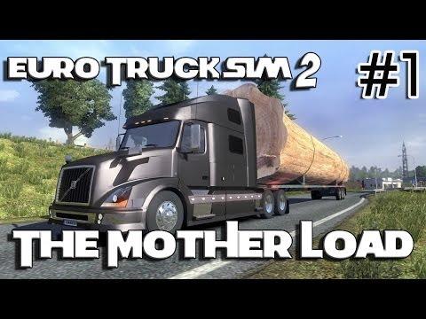Euro Truck Simulator 2 - The Mother Load (Volvo VNL 780) 1/2