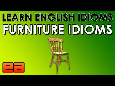 Furniture & Household Item Idioms – Learn English Idioms – EnglishAnyone.com