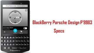 BlackBerry Porsche Design P'9983 Specs & Features