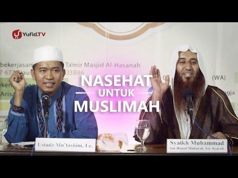 Kajian Islam: Nasihat Untuk Wanita Muslimah - Syaikh Muhammad Bin Mubarak Asy- Syarafi