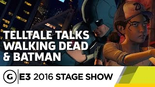 Tell Tale Games has Batman & Walking Dead for their Biggest Season Yet - E3 2016 Stage Show