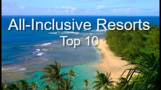 Top Ten Luxury All Inclusive Resorts, presented by Donna Salerno Travel