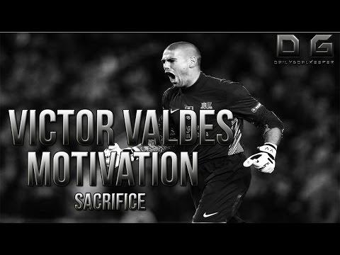 Goalkeeper Motivation ft. Victor Valdes - Sacrifice