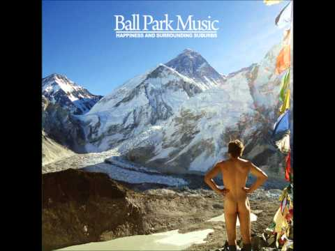 Ball Park Music - Happy Healthy Citizen Of The Developed World Blues