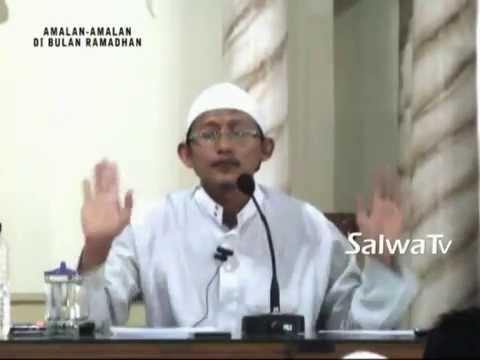 Amalan - Amalan Di Bulan Ramadhan - Ustadz Badrusalam,Lc