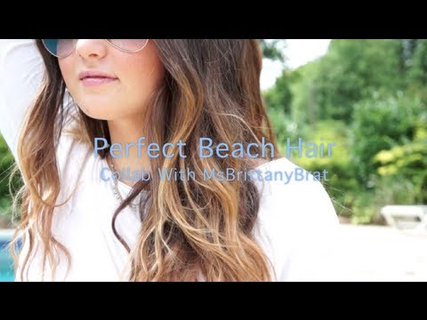 Perfect Beach Hair! Collab With MsBrittanyBrat!