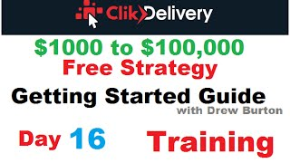 ClikDelivery strategy Day 16  2016 Click Delivery Training with Drew Burton