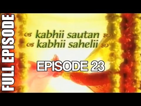 Kabhii Sautan Kabhii Sahelii - Episode 23 (full Ep) video