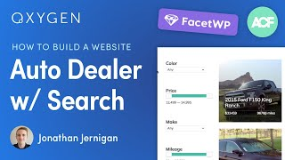 Building a Car Dealership Website with FacetWP, Advanced Custom Fields, and Oxygen