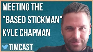MEETING THE BASED STICKMAN KYLE CHAPMAN