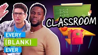 EVERY CLASSROOM EVER (w/ Kevin Hart & Tiffany Haddish)