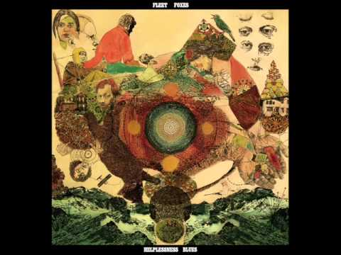 Fleet Foxes - Someone You'd Admire Music Videos